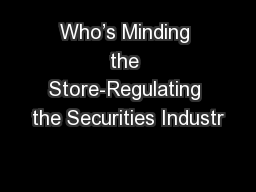 Who's Minding the Store-Regulating the Securities Industr
