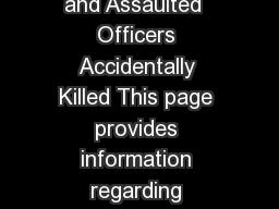 Uniform Crime Report Law Enforcement Offic ers Killed and Assaulted  Officers Accidentally Killed This page provides information regarding accidental line of duty deaths of duly sworn city university PowerPoint PPT Presentation
