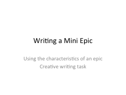 Writing a Mini Epic PowerPoint PPT Presentation