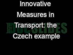 Innovative Measures in Transport: the Czech example