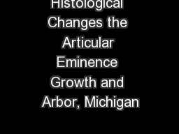 Histological Changes the Articular Eminence Growth and Arbor, Michigan