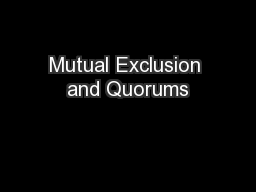 Mutual Exclusion and Quorums