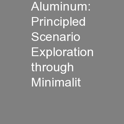 Aluminum: Principled Scenario Exploration through Minimalit