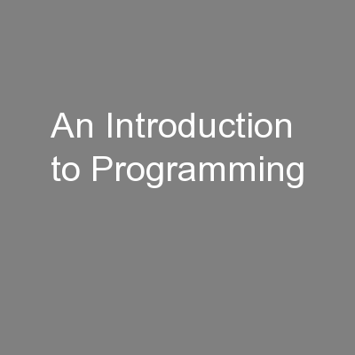 An Introduction to Programming PowerPoint PPT Presentation