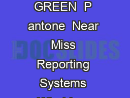 BLUE  P antone  GREEN  P antone  Near Miss Reporting Systems What is a Near Miss