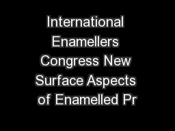 International Enamellers Congress New Surface Aspects of Enamelled Pr