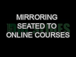 MIRRORING SEATED TO ONLINE COURSES