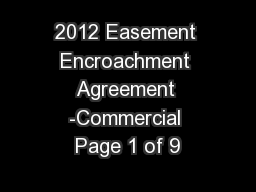 2012 Easement Encroachment Agreement -Commercial Page 1 of 9