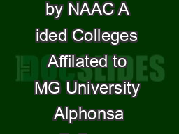 Institutions Accredited  Re accredited by NAAC A ided Colleges Affilated to MG University  Alphonsa College Arunapuram P