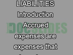 Section  ACCRUED EXPENSES ACCRUED LIABILITIES Introduction Accrued expenses are expenses that have been incurred but not yet paid for PowerPoint PPT Presentation