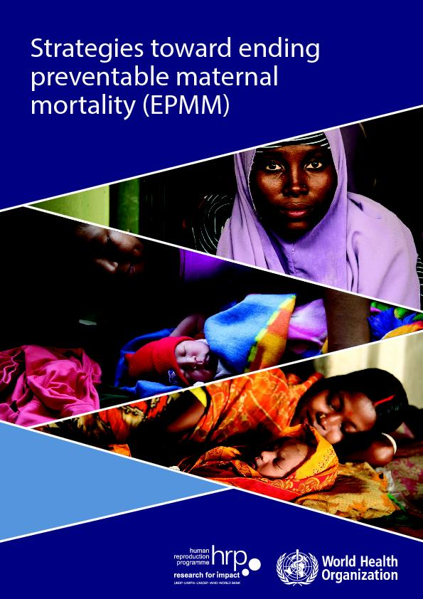 Strategies toward ending preventable maternal mortality (EPMM)