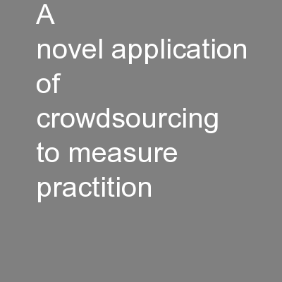 A novel�application of crowdsourcing to measure practition