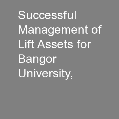 Successful Management of Lift Assets for Bangor University,