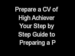 Prepare a CV of High Achiever Your Step by Step Guide to Preparing a P