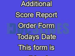 SAT Additional Score Report Order Form Todays Date This form is valid only