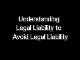 Understanding Legal Liability to Avoid Legal Liability