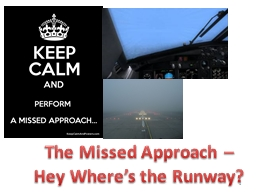 The Missed Approach –