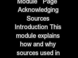 Board of Studies NSW  HSC All My Own Work  Module   Page  Acknowledging Sources Introduction This module explains how and why sources used in the creation of students work should be acknowledged