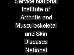 US Department of Health and Human Services Public Health Service National Institute of Arthritis and Musculoskeletal and Skin Diseases National Institutes of Health  AMS Circle Bethesda MD   Phone
