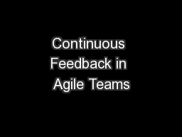 Continuous Feedback in Agile Teams PowerPoint PPT Presentation
