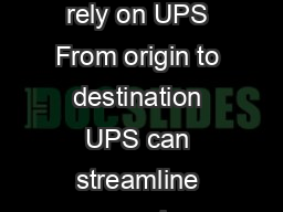 To do it right rely on UPS From origin to destination UPS can streamline your in PDF document - DocSlides