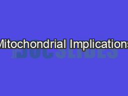 Mitochondrial Implications