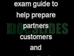 Adobe Training Services Exam Guide Adobe Training Services provides this exam guide to help prepare partners customers and consultants who are actively seeking accreditation as Adobe Certi ed Experts