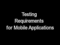 Testing Requirements for Mobile Applications