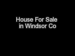 House For Sale in Windsor Co