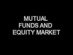 MUTUAL FUNDS AND EQUITY MARKET PowerPoint PPT Presentation