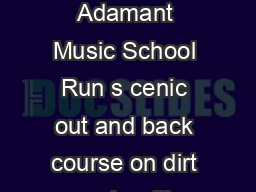 th Annual Adamant  Mile or  Person Relay To benefit Adamant Music School Run s cenic out and back course on dirt roads with ponds and hills through Calais and Woodbury