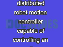 The Adept SmartController EX is an ultracompact highperformance distributed robot motion controller capable of controlling an entire production line including up to  robots and thirdparty peripherals