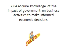 2.04 Acquire knowledge of the impact of government on busin
