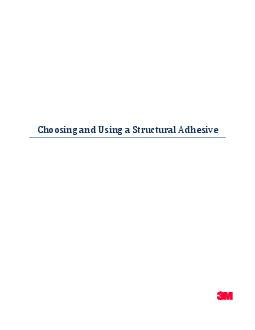 Choosing and Using a Structural Adhesive  Why use a Structural Adhesive Structural adhesives are chosen for a multitude of assembly operations