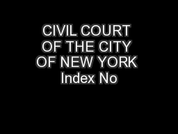 CIVIL COURT OF THE CITY OF NEW YORK Index No PowerPoint PPT Presentation