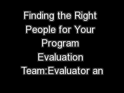 Finding the Right People for Your Program Evaluation Team:Evaluator an