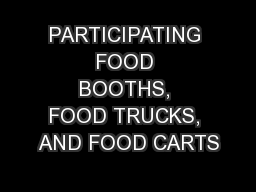 PARTICIPATING FOOD BOOTHS, FOOD TRUCKS, AND FOOD CARTS PowerPoint PPT Presentation