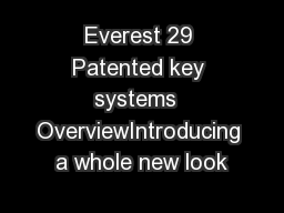 Everest 29 Patented key systems  OverviewIntroducing a whole new look