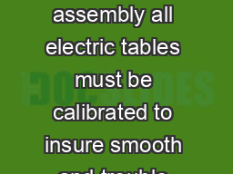 Initial Calibration After assembly all electric tables must be calibrated to insure smooth and trouble free movement