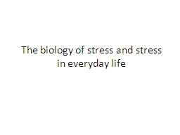The biology of stress and stress in everyday life