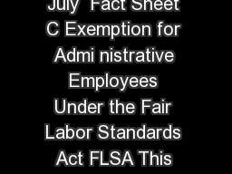 US Department of Labor Wage and Hour Division Revised July  Fact Sheet C Exemption for Admi nistrative Employees Under the Fair Labor Standards Act FLSA This fact sheet provides general information o