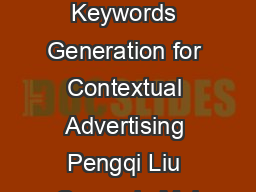Automatic Keywords Generation for Contextual Advertising Pengqi Liu Carnegie Mel