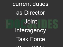 Rear Admiral Rendon assumed his current duties as Director Joint Interagency Task Force West JIATF West in April
