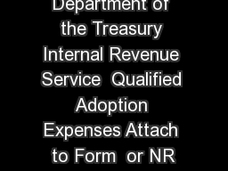 Form  Department of the Treasury Internal Revenue Service  Qualified Adoption Expenses Attach to Form  or NR