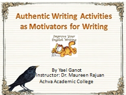 Authentic Writing Activities as Motivators for Writing