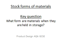 Stock forms of materials