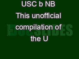 USC b NB This unofficial compilation of the U
