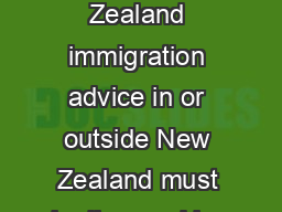 LICENSED IMMIGRATION ADVISERS YOUR GUIDE TO Anyone providing New Zealand immigration advice in or outside New Zealand must be licensed by the Immigration Advisers Authority unless exempt