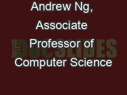 Andrew Ng, Associate Professor of Computer Science