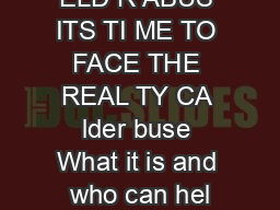 ELD R ABUS ITS TI ME TO FACE THE REAL TY CA lder buse What it is and who can hel